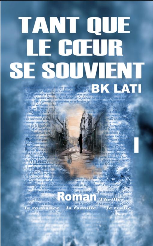 Couverture d'ouvrage: BK Lati - Tant que le cœur se souvient